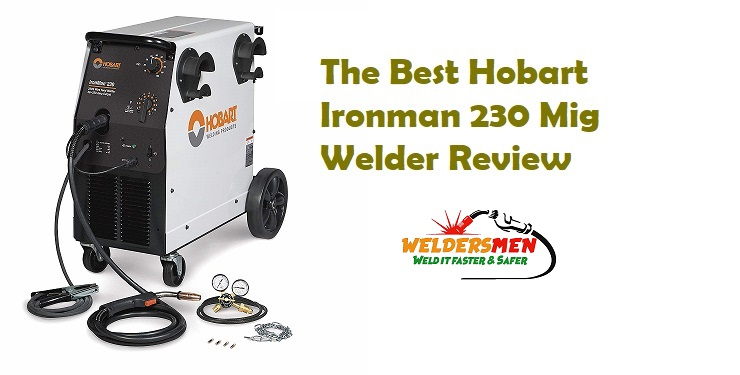 The Best Hobart Ironman 230 Mig Welder Review